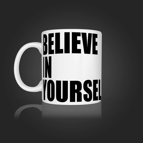 Believe in Yourself | Mug